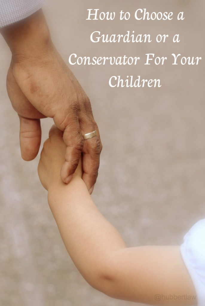 How to Choose a Guardian or Conservator for Your Children - Ask the Lawyer: Things Parents Should Know